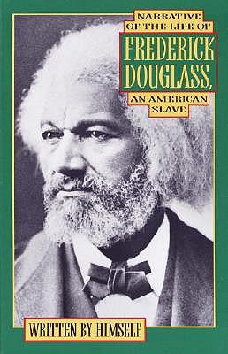 Narrative of the Life of Frederick Douglass By Douglass, Frederick