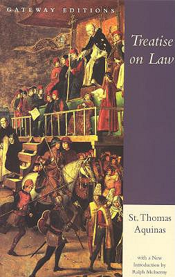 Treatise on Law By Thomas, Aquinas, Saint/ McInerny, Ralph M. (INT)